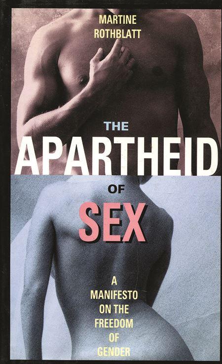 Apartheid of Sex - Martine Rothblatt